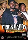 Trick Daddy: The Real Entourage by Trick Daddy