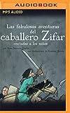 Las fabulosas aventuras del caballero Zifar contada a los niños/ The fabulous adventures of knight Zifar told to children (Clásicos contados a los niños/ Classics Told to Children)