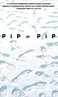 Pip Pip: A Sideways Look At Time