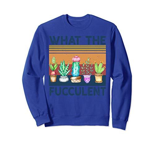 Lo que los cactus fuculentos Plantas suculentas Regalos de Sudadera