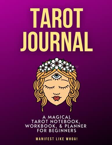Tarot Journal: A Magical Tarot Notebook, Workbook & Planner For Beginners
