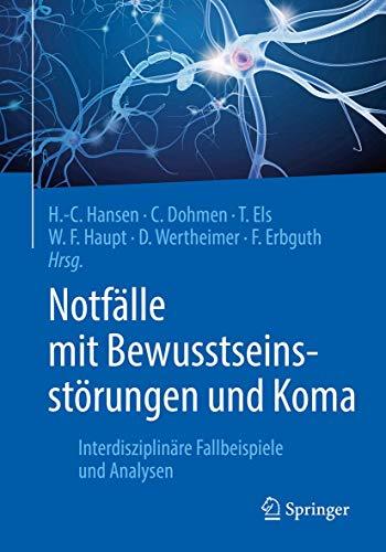 Notfälle mit Bewusstseinsstörungen und Koma: Interdisziplinäre Fallbeispiele und Analysen