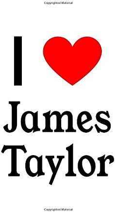 I Love James Taylor: James Taylor Designer Notebook