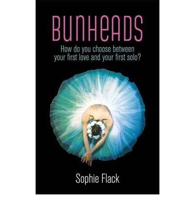 [(Bunheads)] [ By (author) Sophie Flack ] [March, 2012]