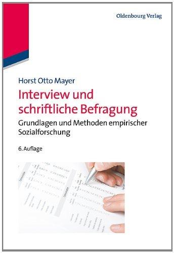 Interview und schriftliche Befragung: Grundlagen und Methoden empirischer Sozialforschung
