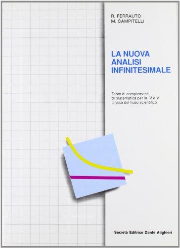 La nuova analisi infinitesimale. Testo di complementi di matematica. Per la 4ª e 5ª classe del Liceo scientifico