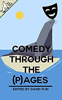 Comedy Through The (P)ages by [David Flin, Jared Kavanagh, Tabac Iberez, Simon Brading, Kristen Lagerstam, Andy Cooke, Charles E.P. Murphy, Nicholas Sumner, Adam Selby-Martin]