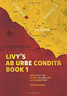 Livy's Ab Urbe Condita Book 1: Latin Text with Facing Vocabulary and Commentary