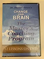 Change Your Brain The Masters Coaching Program 10 DVD Set By Dr. Daniel Amen 1886554633 Book Cover