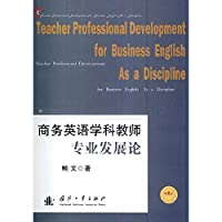 Teacher Professional Development for Business English As a Discipline(Chinese Edition)