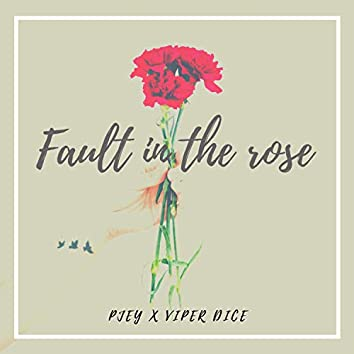 Fault in the Rose (feat. Viper Dice)