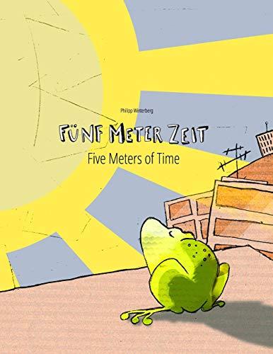 """Fünf Meter Zeit/Five Meters of Time: Kinderbuch Deutsch-Englisch (zweisprachig/bilingual) (Bilinguale Bilderbuch-Reihe: \""""Fünf Meter Zeit\"""" zweisprachig mit Deutsch als Hauptsprache)"""