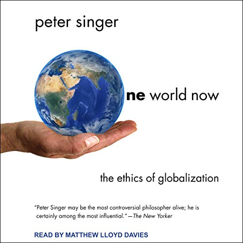 One World Now     The Ethics of Globalization              De :                                                                                                                                 Peter Singer                               Lu par :                                                                                                                                 Matthew Lloyd Davies                      Durée : 7 h et 52 min     Pas de notations     Global 0,0