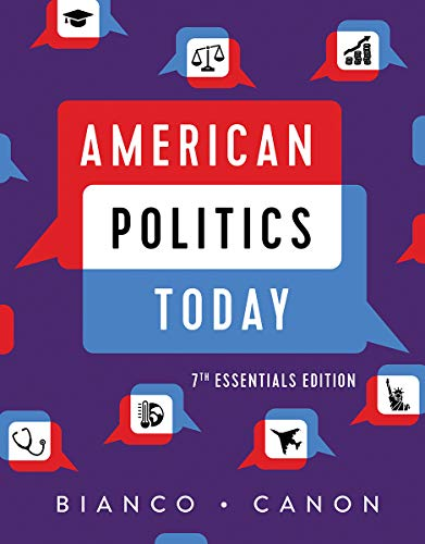 Compare Textbook Prices for American Politics Today Essentials Seventh Edition ISBN 9780393539219 by Bianco, William T.,Canon, David T.