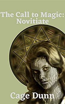 [Cage Dunn]のThe Call to Magic: Novitiate (English Edition)