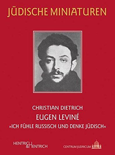 """Eugen Leviné: """"Ich fühle russisch und denke jüdisch"""" (Jüdische Miniaturen / Herausgegeben von Hermann Simon)"""