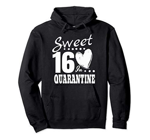 16th Birthday In Quarantine Sweet 16 Sixteen Girls Gift Pullover Hoodie