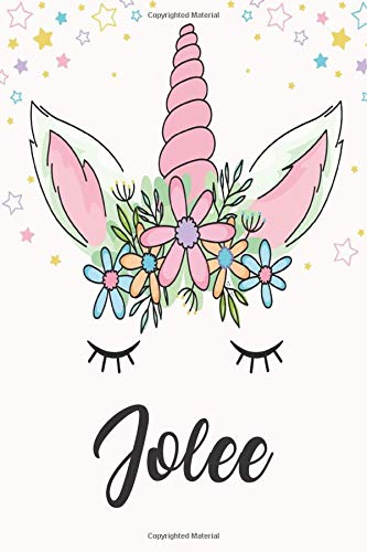 Jolee: Unicorn Notebook For Girls, Personalized Unicorn Gifts For Girls , Notebook with Personalized Name, Perfect Gift For Birthday Christmas and Graduation 120 Pages - 6x9 Size
