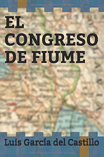 EL CONGRESO DE FIUME (Historia alternativa
