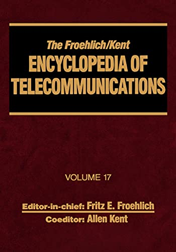 The Froehlich/Kent Encyclopedia of Telecommunications: Volume 17 - Television Technology (English Edition)