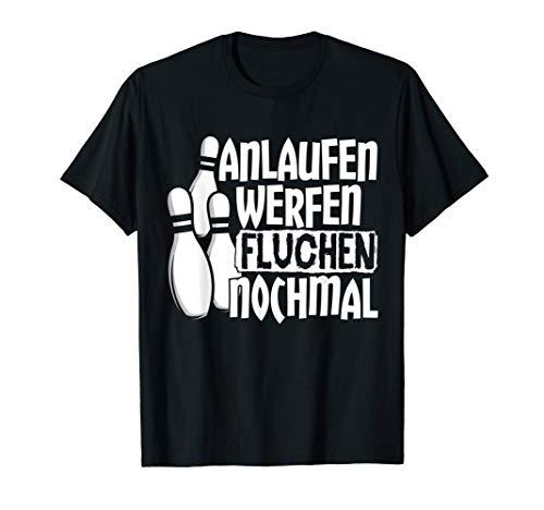 Anlaufen Werfen Fluchen Nochmal   Spruch Kegeln Bowling T-Shirt
