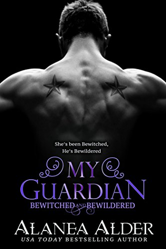 My Guardian (Bewitched And Bewildered Book 6) (English Edition)