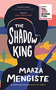 The Shadow King: SHORTLISTED FOR THE BOOKER PRIZE 2020 by [Maaza Mengiste]