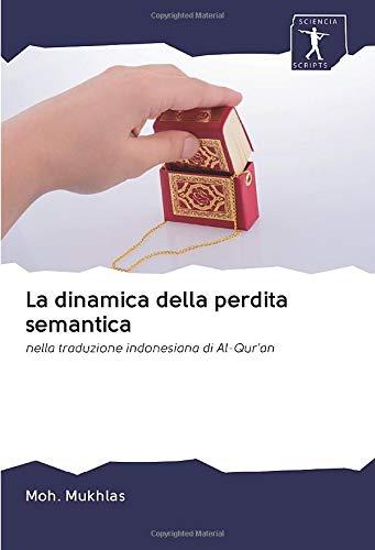La dinamica della perdita semantica: nella traduzione indonesiana di Al-Qur'an