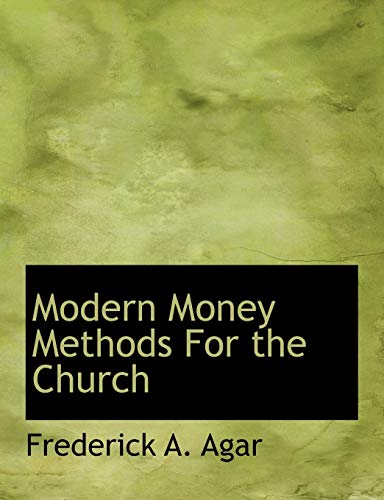 Agar, F: Modern Money Methods For the Church