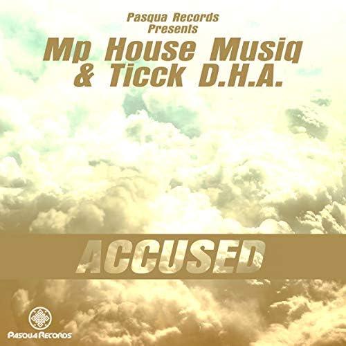 Mp House Musiq & Ticck D.H.A