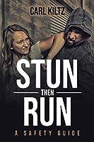 Stun then Run: A Safety Guide