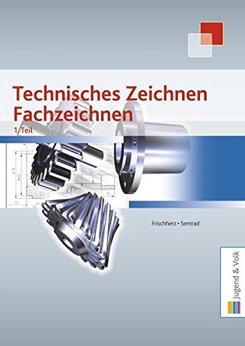 Technisches Zeichnen, Fachzeichnen 1. Teil