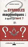 Symboles maçonniques : à quoi ça sert ?