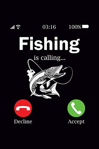 Fishing is Calling: Fishing Journal, Complete Interior Fisherman LogBook, Prompts Records Details Trip, Including Date Time Location Weather Conditions Water Tide Moon Phases, Gift for Men Father Boys