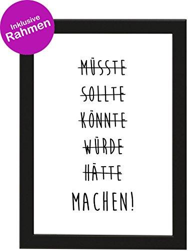 PICSonPAPER Poster DIN A4 MÜSSTE, SOLLTE, KÖNNTE, WÜRDE, HÄTTE, Machen!, gerahmt mit schwarzem Bilderrahmen, Geschenk, Geschenkidee, Geburtstagsgeschenk, Poster mit Rahmen (Machen)