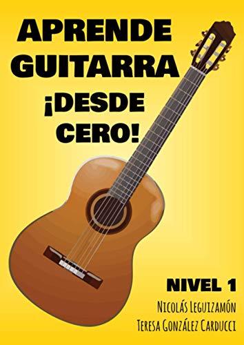 Aprende Guitarra ¡Desde cero!: Nivel I