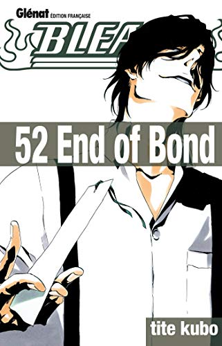 Bleach - Tome 52: End of Bond