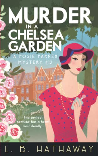 Murder in a Chelsea Garden: An utterly addictive 1920s historical cozy mystery