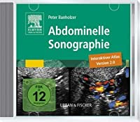 Abdominelle Sonographie. Version 2.0. CD-ROM für Windows ab 95 und Mac ab 8.0: Interaktiver Atlas