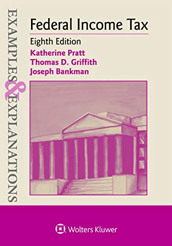 Compare Textbook Prices for Federal Income Tax Examples & Explanations 8 Edition ISBN 9781454881278 by Pratt, Katherine,Griffith, Thomas D,Bankman, Joseph