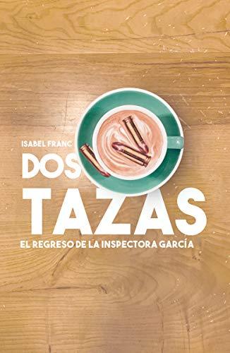 Dos tazas: El regreso de la inspectora García (NARRATIVA)