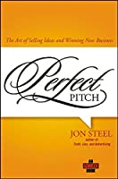 Perfect Pitch: The Art of Selling Ideas and Winning New Business (Adweek Books)