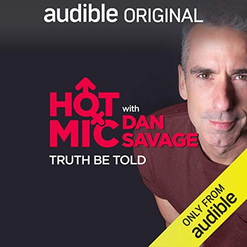 Ep. 7: Truth Be Told (Hot Mic with Dan Savage) copertina