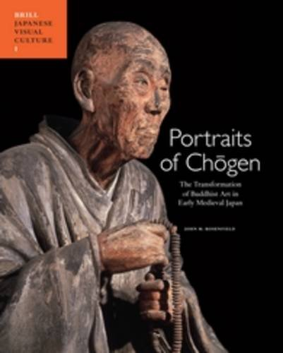Portraits of Ch Gen: The Transformation of Buddhist Art in Early Medieval Japan (Japanese Visual Culture, Band 1)