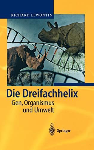 Die Dreifachhelix: Gen, Organismus und Umwelt