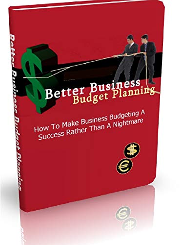 Better Business Budget Planning: Financial Statements: How to Budget, Forecast, and Monitor Cash Flow for Better Decision Making (English Edition)