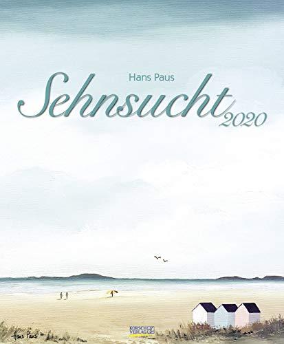Sehnsucht 2020: Großer Kunstkalender. Wandkalender mit Werken des Künstlers Hans Paus von der See. Format: 45,5 x 55 cm, Foliendeckblatt