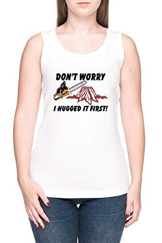 Don't Worry I Hugged It First Femme T-Shirt Débardeur tee Blanc Women's White Tank T-Shirt