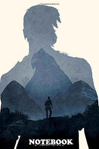 Notebook: Poster Design For The Video Game Uncharted 4 , Journal for Writing, College Ruled Size 6