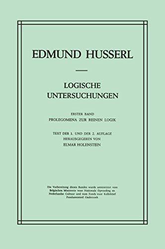 Logische Untersuchungen: Erster Band Prolegomena zur reinen Logik (Husserliana: Edmund Husserl – Gesammelte Werke, 18, Band 18)